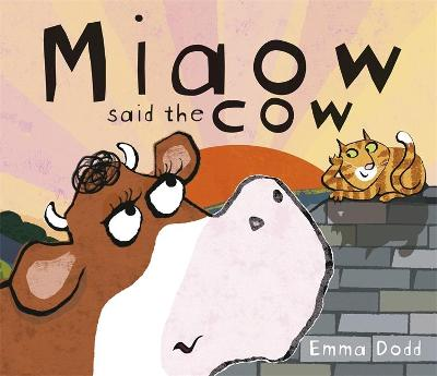 Miaow said the cow