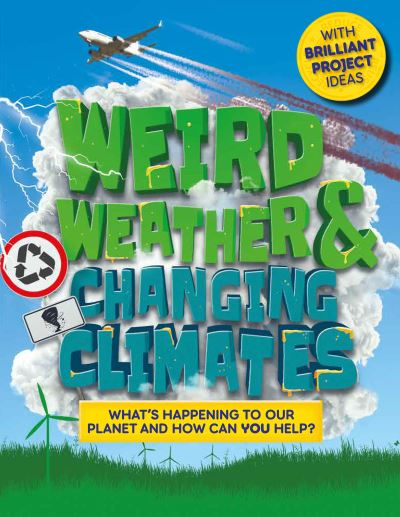 Weird weather & changing climates