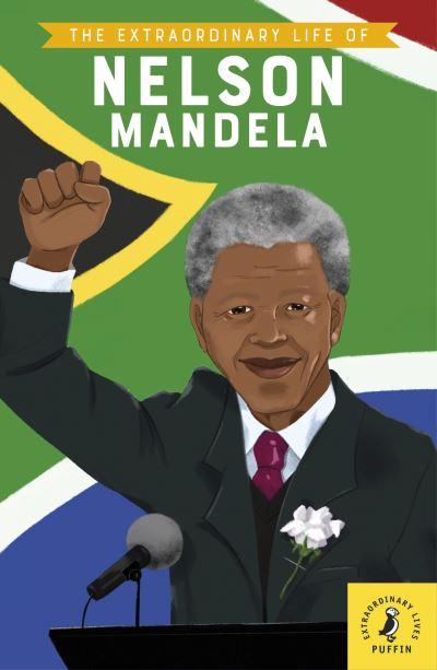 The extraordinary life of Nelson Mandela