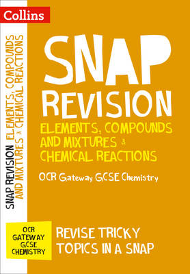 Elements, Compounds and Mixtures & Chemical Reactions
