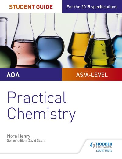 AQA AS/A-Level Chemistry Student Guide Practical Chemistry