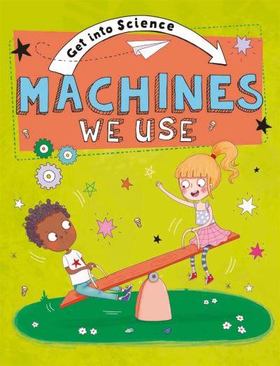 Machines we use