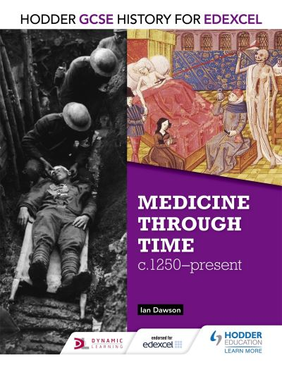 Hodder GCSE History for Edexcel Medicine Through Time, c1250-present
