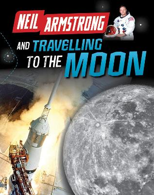 Neil Armstrong and travelling to the Moon