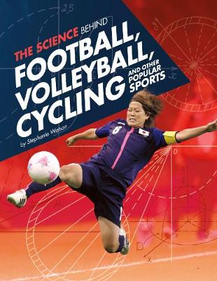 The science behind football, volleyball, cycling, and other popular sports