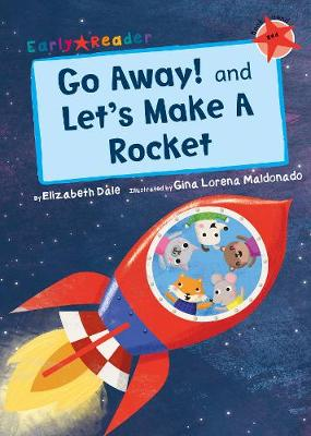 Go away! (AND) Let's make a rocket