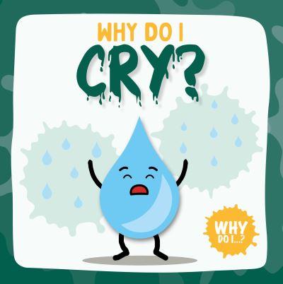 Why do I cry?