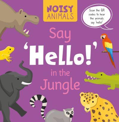 Say 'hello!' in the jungle