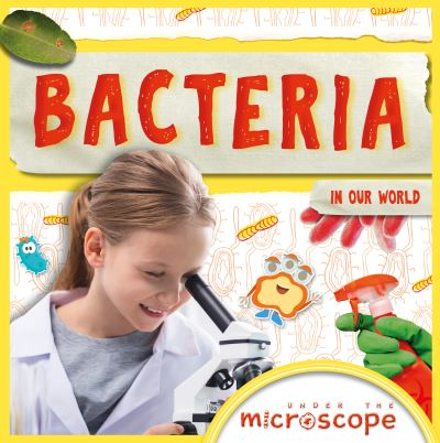 Bacteria in our world