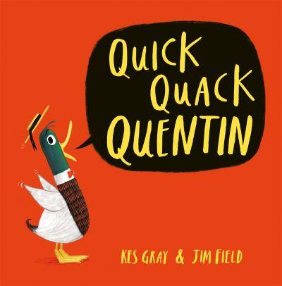 Quick quack Quentin