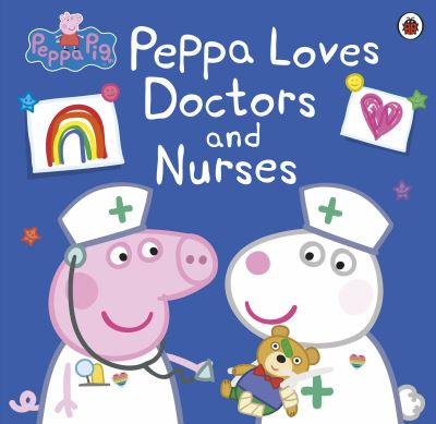 Peppa loves doctors and nurses