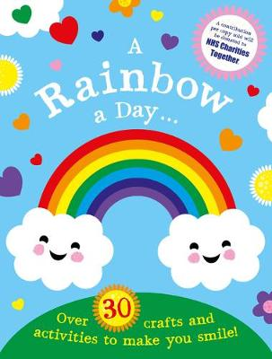A Rainbow a Day...! Over 30 activities and crafts to make you smile
