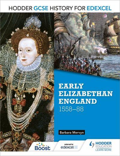 Hodder GCSE History for Edexcel Early Elizabethan England, 1558-88