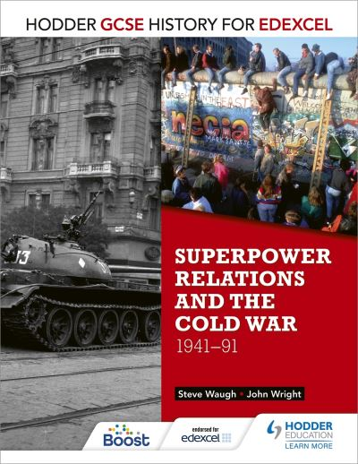 Hodder GCSE History for Edexcel Superpower Relations and the Cold War, 1941-91