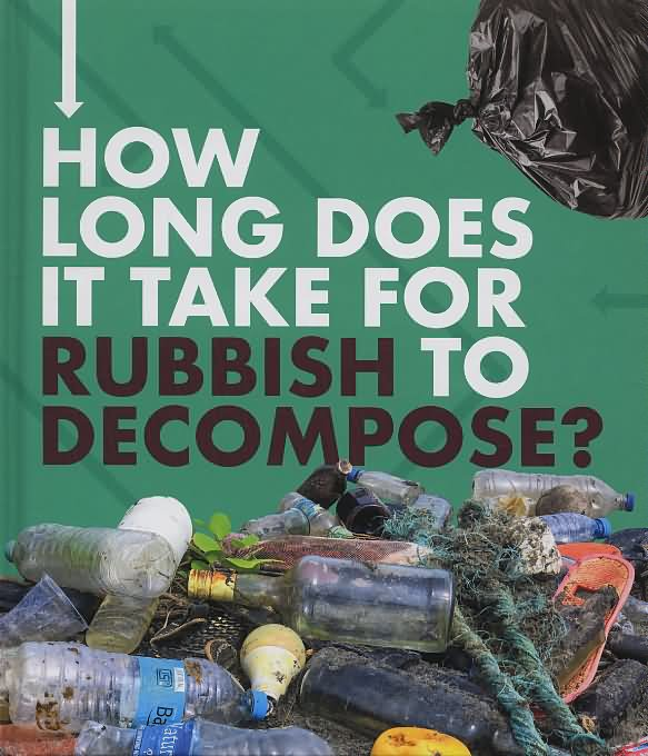 How long does it take for rubbish to decompose?