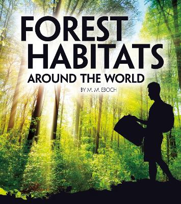 Forest habitats around the world