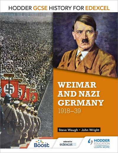 Hodder GCSE History for Edexcel Weimar and Nazi Germany, 1918-39