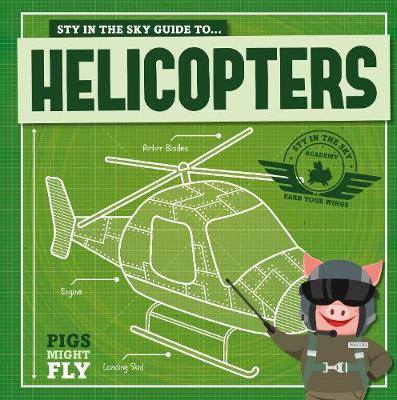 Piggles' guide to helicopters