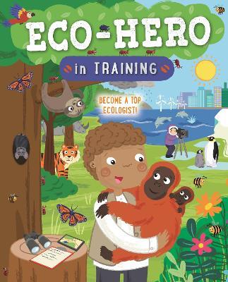 Eco-hero in training
